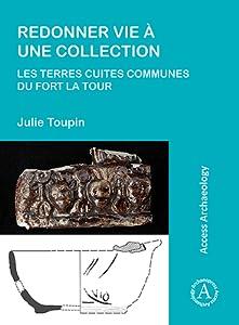 Redonner Vie � Une Collection: Les Terres Cuites Communes Du Fort La Tour