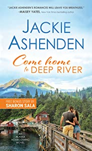 Come Home to Deep River (Alaska Homecoming #1)