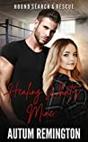 Healing What's Mine: Hound Search & Rescue Book 3