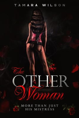 The Other Woman: More Than Just His Mistress