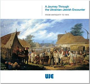 A Journey through the Ukrainian-Jewish Encounter