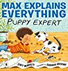 Max Explains Everything: Puppy Expert