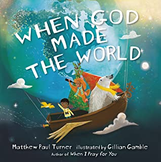 When God Made the World by Matthew Paul Turner