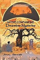 Native Companions: Dreamtime Mysteries