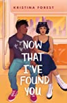 Now That I've Found You by Kristina Forest