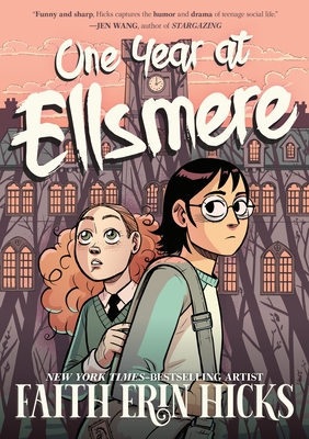 One Year at Ellsmere by Faith Erin Hicks