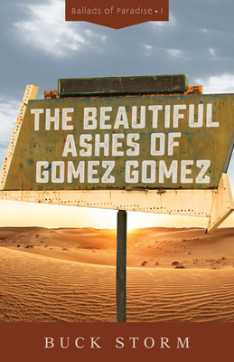 The Beautiful Ashes of Gomez Gomez (Ballads of Paradise)