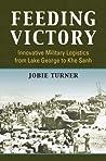 Feeding Victory by Jobie Turner