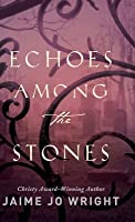 Echoes among the Stones