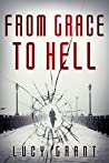 From Grace To Hell: Thriller Novel With Betrayal, Romance and Rivalry