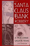 Santa Claus Bank Robbery: A True Crime Saga in Texas