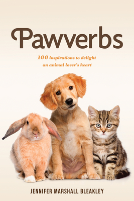 Pawverbs: 100 Inspirations to Delight an Animal Lover's Heart