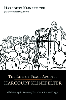 The Life of Peace Apostle Harcourt Klinefelter