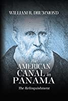 The American Canal in Panama: The Relinquishment