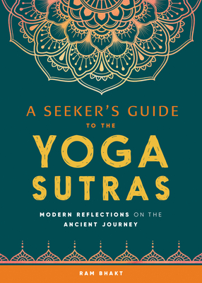 A Seeker's Guide to the Yoga Sutras by Ram Bhakt