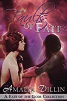 Faults of Fate: A Fate of the Gods Collection