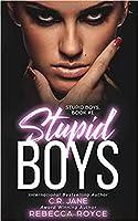 Stupid Boys (Stupid Boys Book #1)