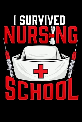 I Survived Nursing School Cute I Survived Nursing School Rn Graduation Blank Composition Notebook For Journaling Writing By The Perfect Presents Nursing Journals