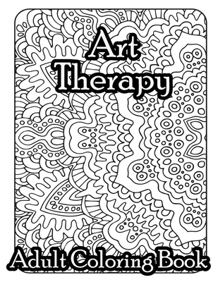Art Therapy Adult Coloring Book: with Fun, Easy, and ...