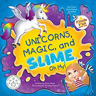 Unicorns, Magic, and Slime, Oh My!: Fairies, Fizzle Flakes, and Fun Await! (Fizzle Fun Book 1)
