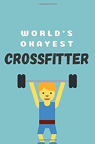 World's okayest crossfitter | Notebook