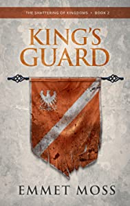 King's Guard (The Shattering of Kingdoms #2)