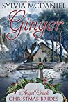 Ginger: Sweet Montana Mail Order Bride Christmas (Angel Creek Christmas Brides Book 11)