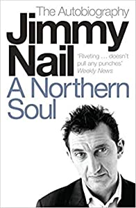 A Northern Soul: Jimmy Nail The Autobiography