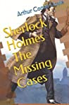 Sherlock Holmes, The Missing Cases