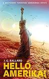 Helló, Amerika! by J.G. Ballard