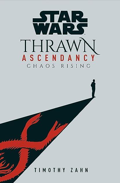 Chaos Rising Star Wars Thrawn Ascendancy 1 By Timothy Zahn