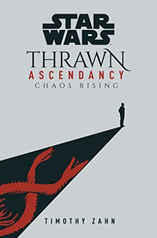 Chaos Rising (Star Wars: Thrawn Ascendancy, #1)