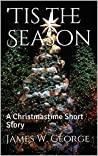 'Tis the Season: A Christmastime Short Story