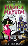 Magic And Mayhem (Percy Prince Witching Cozy Mystery Book 3)