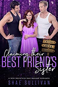 Claiming Their Best Friend's Sister (Crooked Creek Montana, #5)