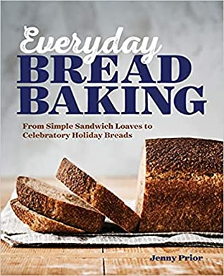 Everyday Bread Baking by Jenny Prior