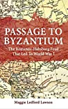 Passage to Byzantium: The Romanov-Habsburg Feud that Led to World War I