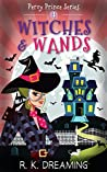 Witches And Wands (Percy Prince Witching Cozy Mystery, #4)