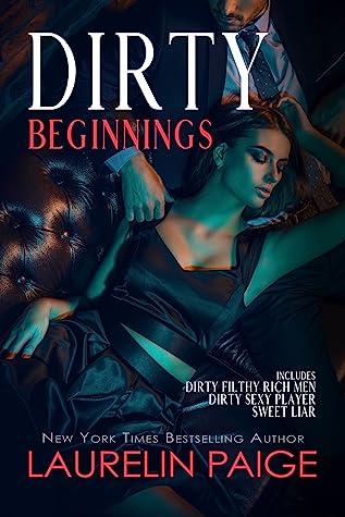 Dirty Beginnings (Dirty Games Duet, #1; Dirty Duet, #1; Dirty Sweet, #1)