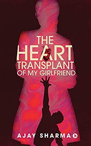 The Heart Transplant of My Girlfriend