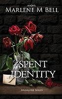 Spent Identity (Annalisse Series, #2)