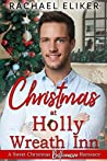 Christmas at Holly Wreath Inn: A Sweet Christmas Billionaire Romance