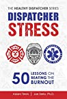 Dispatcher Stress: 50 Lessons on Beating the Burnout
