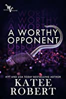 A Worthy Opponent (Wicked Villains, #3)