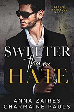 Sweeter Than Hate (Darker Than Love #0.5 by Anna Zaires