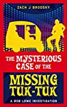 The Mysterious Case of the Missing Tuk-Tuk (A Bob Lowe Investigation #1)