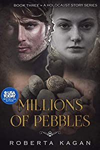 Millions of Pebbles (A Holocaust Story #3)