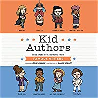 Kid Authors: True Tales of Childhood from Great Writers (Kid Legends, #4)