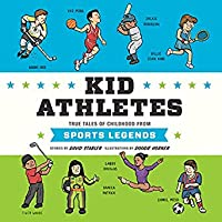 Kid Athletes: True Tales of Childhood from Sports Legends (Kid Legends, #2)