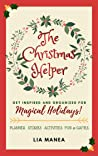 The Christmas Helper: Tips and Inspiration for a Festive and Merry Holiday Season